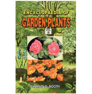 Encyclopaedia of Garden Plants - Vol II
