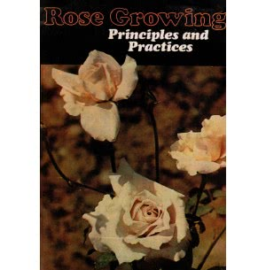 Rose Growing - Principles and Practices