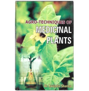 Agro Techniques Of Medicinal Plants