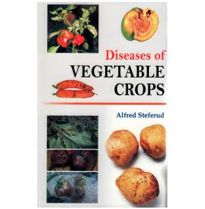 Diseases of Vegetable Crops