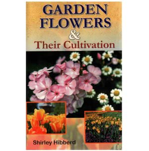 Garden Flowers & Their Cultivation